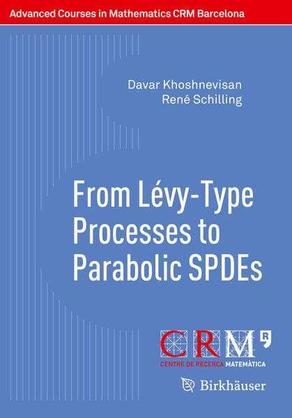 From Lévy-Type Processes to Parabolic SPDEs - Coverbild