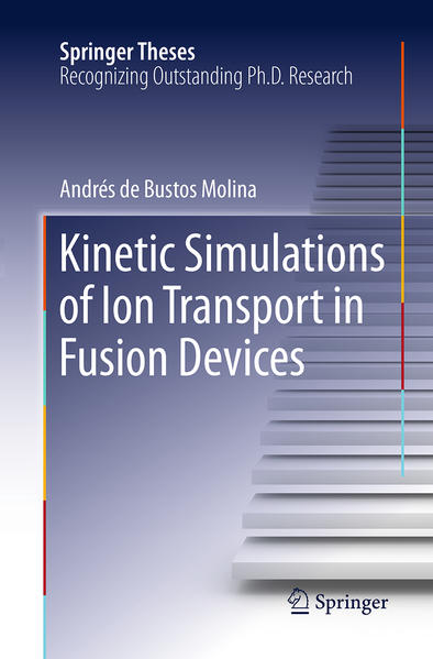 Kinetic Simulations of Ion Transport in Fusion Devices - Coverbild
