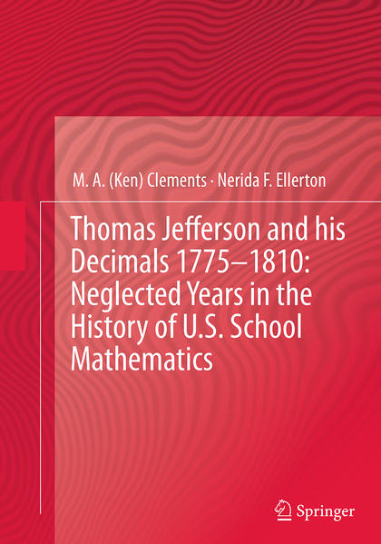 Thomas Jefferson and his Decimals 1775–1810: Neglected Years in the History of U.S. School Mathematics - Coverbild
