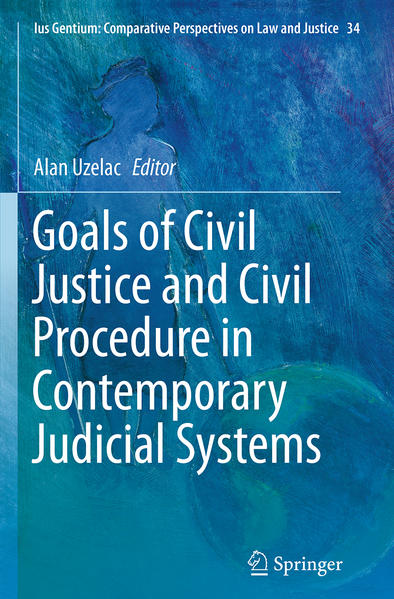 Goals of Civil Justice and Civil Procedure in Contemporary Judicial Systems - Coverbild