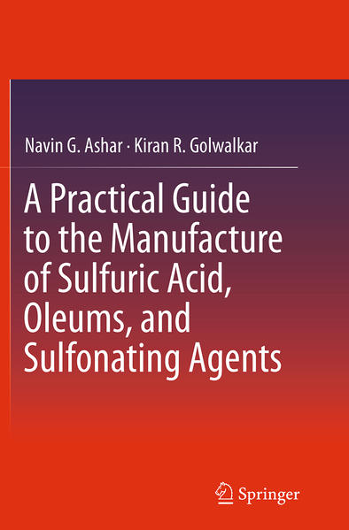 A Practical Guide to the Manufacture of Sulfuric Acid, Oleums, and Sulfonating Agents - Coverbild