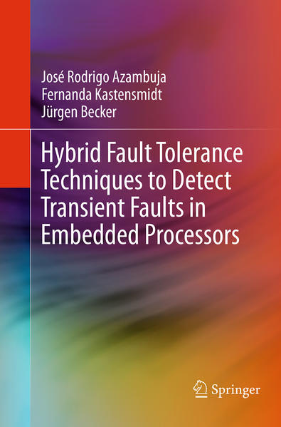 Hybrid Fault Tolerance Techniques to Detect Transient Faults in Embedded Processors - Coverbild