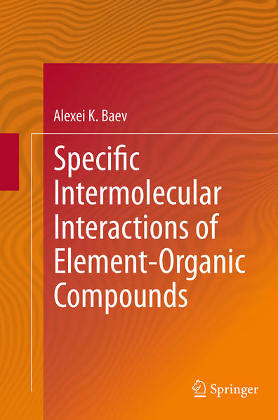 Specific Intermolecular Interactions of Element-Organic Compounds - Coverbild