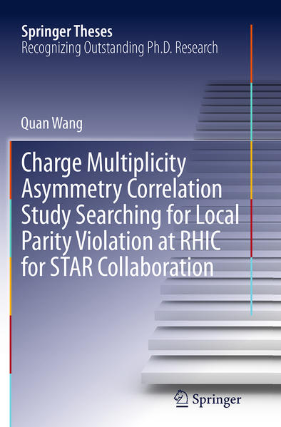 Charge Multiplicity Asymmetry Correlation Study Searching for Local Parity Violation at RHIC for STAR Collaboration - Coverbild