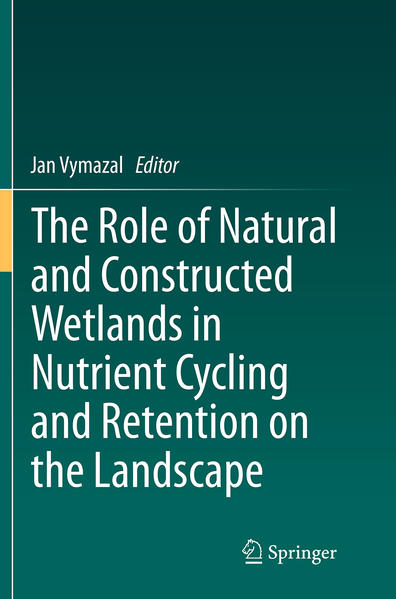 The Role of Natural and Constructed Wetlands in Nutrient Cycling and Retention on the Landscape - Coverbild