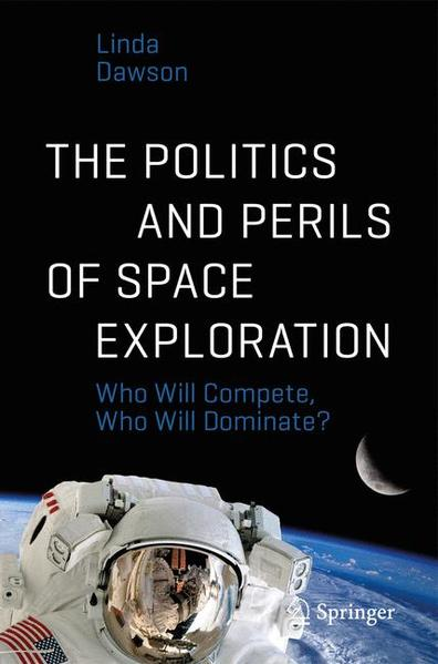 The Politics and Perils of Space Exploration - Coverbild