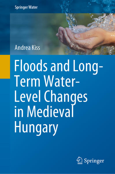 Floods and Long-Term Water-Level Changes in Medieval Hungary - Coverbild