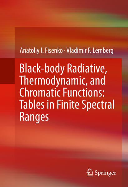 Black-body Radiative, Thermodynamic, and Chromatic Functions: Tables in Finite Spectral Ranges - Coverbild
