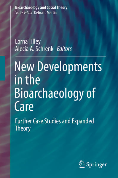 New Developments in the Bioarchaeology of Care - Coverbild