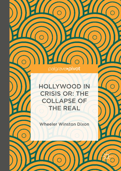Hollywood in Crisis or: The Collapse of the Real - Coverbild