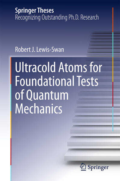 Ultracold Atoms for Foundational Tests of Quantum Mechanics - Coverbild
