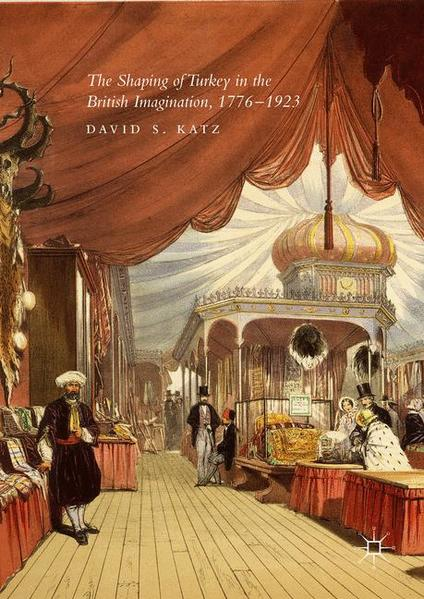 The Shaping of Turkey in the British Imagination, 1776–1923 - Coverbild