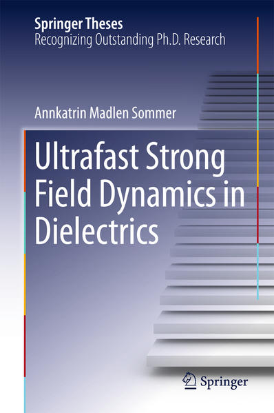 Ultrafast Strong Field Dynamics in Dielectrics - Coverbild