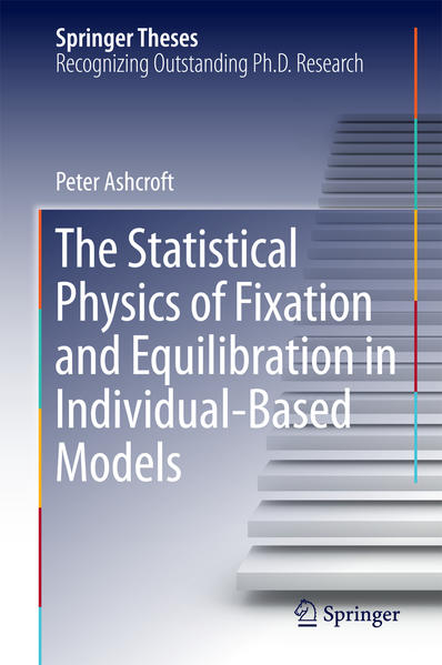 The Statistical Physics of Fixation and Equilibration in Individual-Based Models - Coverbild