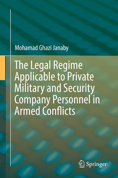 The Legal Regime Applicable to Private Military and Security Company Personnel in Armed Conflicts - Coverbild