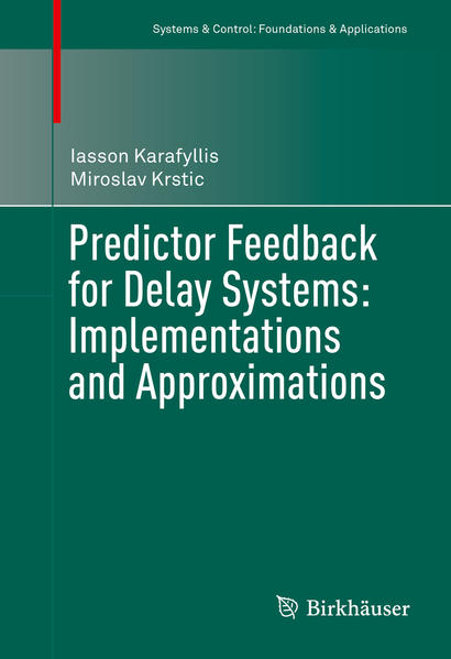 Predictor Feedback for Delay Systems: Implementations and Approximations - Coverbild