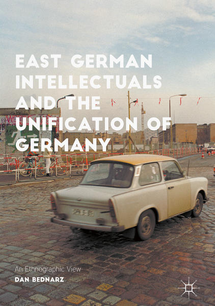 East German Intellectuals and the Unification of Germany - Coverbild