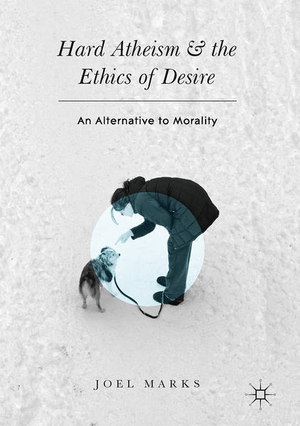 Hard Atheism and the Ethics of Desire - Coverbild