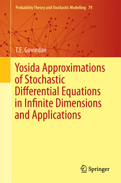 Yosida Approximations of Stochastic Differential Equations in Infinite Dimensions and Applications - Coverbild