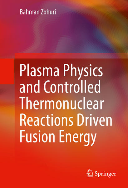 Plasma Physics and Controlled Thermonuclear Reactions Driven Fusion Energy - Coverbild