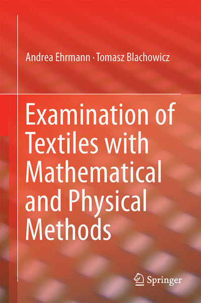 Examination of Textiles with Mathematical and Physical Methods - Coverbild
