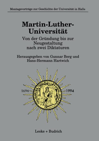 Martin-Luther-Universität Von der Gründung bis zur Neugestaltung nach zwei Diktaturen - Coverbild