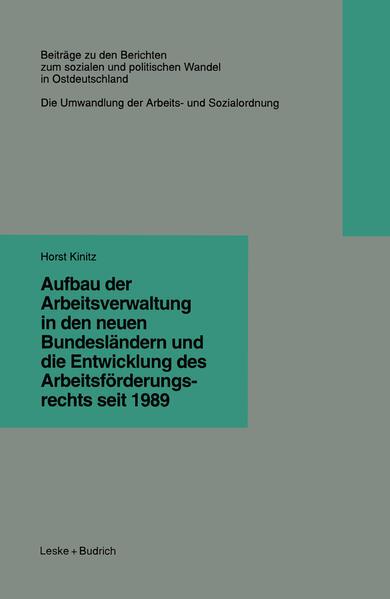 Aufbau der Arbeitsverwaltung in den neuen Bundesländern und die Entwicklung des Arbeitsförderungsrechts seit 1989 - Coverbild