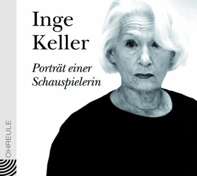 Inge Keller - Porträt einer Schauspielerin - Coverbild