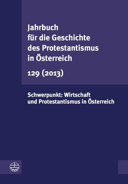 Jahrbuch für die Geschichte des Protestantismus in Österreich 129 (2013) - Coverbild