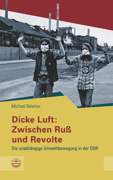 Dicke Luft: Zwischen Ruß und Revolte - Coverbild