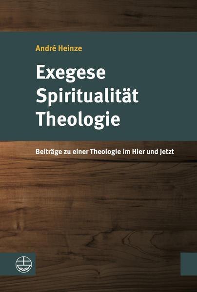Exegese – Spiritualität – Theologie  - Coverbild