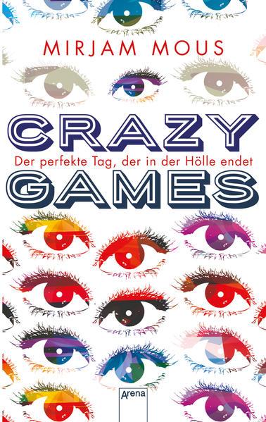 Crazy Games. Der perfekte Tag, der in der Hölle endet - Coverbild