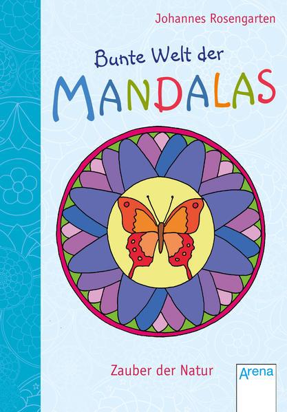 Bunte Welt der Mandalas. Zauber der Natur - Coverbild