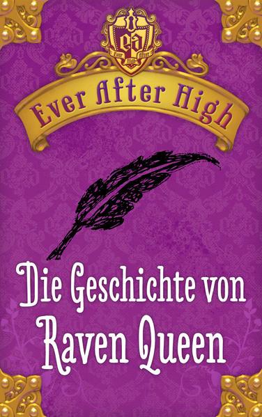 Ever After High. Die Geschichte von Raven Queen - Coverbild