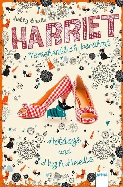 Harriet - versehentlich berühmt (3). Hotdogs und High Heels - Coverbild