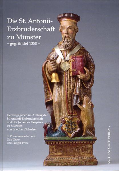 Die St. Antonii-Erzbruderschaft zu Münster - gegründet 1350 - Coverbild