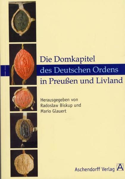 Die Domkapitel des Deutschen Ordens in Preussen und Livland - Coverbild