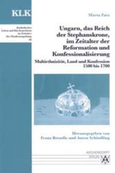 Ungarn, das Reich der Stephanskrone, im Zeitalter der Reformation und Konfessionalisierung - Coverbild