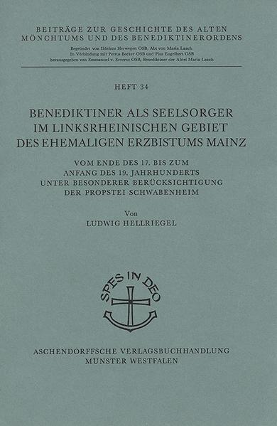 Benediktiner als Seelsorger im linksrheinischen Gebiet des ehemaligen Erzbistums Mainz - Coverbild