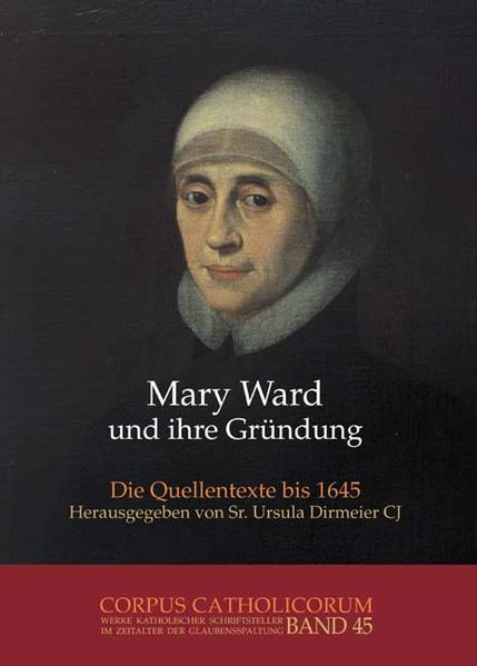 Mary Ward und ihre Gründung. Teil 1 bis Teil 4 / Mary Ward und ihre Gründung. Teil 2 - Coverbild