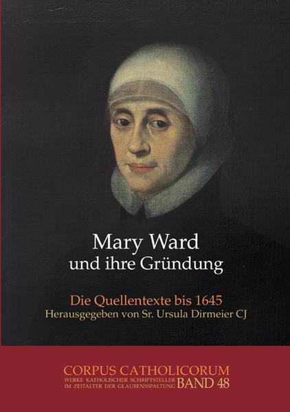 Mary Ward und ihre Gründung. Teil 1 bis Teil 4 / Mary Ward und ihre Gründung. Teil 4 - Coverbild