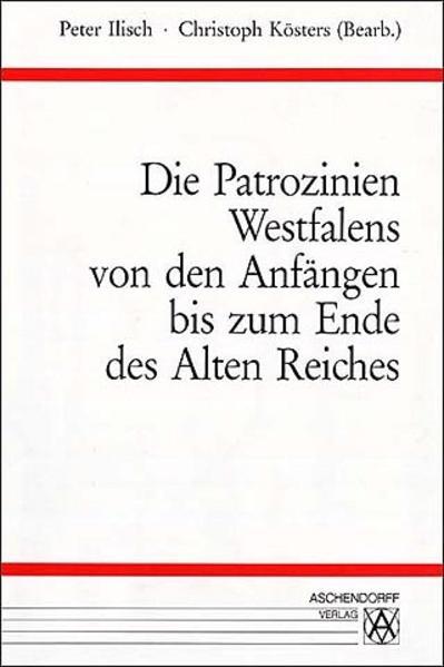 Die Patrozinien Westfalens von den Anfängen bis zum Ende des alten Reiches - Coverbild