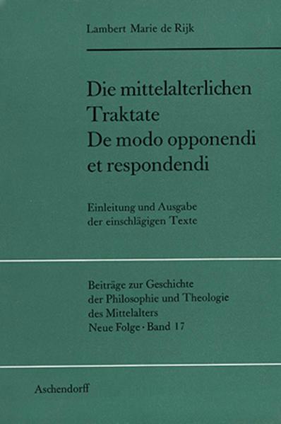 Die mittelalterlichen Traktate De modo opponendi et respondendi - Coverbild
