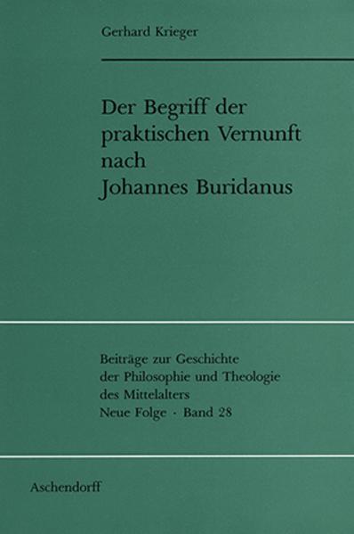 Der Begriff der praktischen Vernunft nach Johannes Buridanus - Coverbild