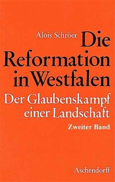 Die Reformation in Westfalen. Der Glaubenskampf einer Landschaft / Die Reformation in Westfalen. Der Glaubenskampf einer Landschaft - Coverbild