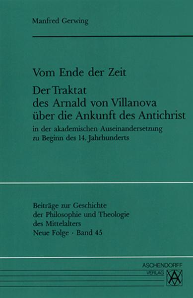 Vom Ende der Zeit. Der Traktat des Arnald von Villanova über die Ankunft des Antichrist - Coverbild