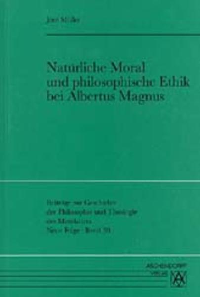 Natürliche Moral und philosophische Ethik bei Albertus Magnus - Coverbild