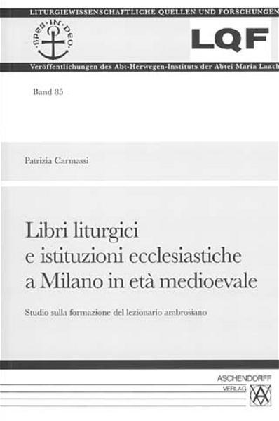 Libri liturgici e istitutzioni ecclesiastiche a Milano in etá medioevale - Coverbild