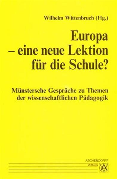 Münstersche Gespräche zu Themen der wissenschaftlichen Pädagogik / Europa - eine neue Lektion für die Schule? - Coverbild