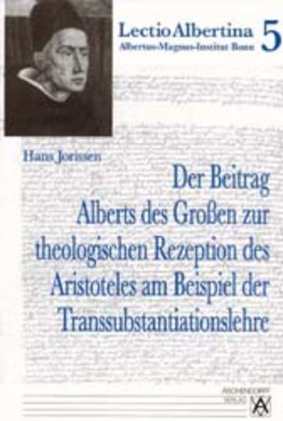 Der Beitrag Alberts des Großen zur theologischen Rezeption des Aristoteles am Beispiel der Transsubstantiationslehre - Coverbild
